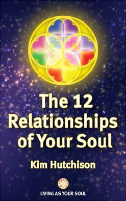 The 12 Relationships of Your Soul
